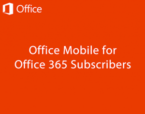 Office Mobile for Office 365 subscribers